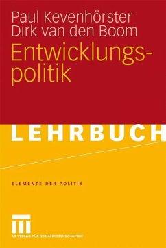 Entwicklungspolitik - Kevenhörster, Paul;Boom, Dirk van den