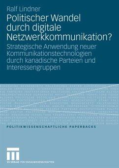 Politischer Wandel durch digitale Netzwerkkommunikation? - Lindner, Ralf