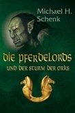 Die Pferdelords und der Sturm der Orks / Die Pferdelords Bd.1