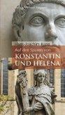 Auf den Spuren von Konstantin und Helena