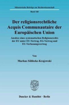 Der religionsrechtliche Acquis Communautaire der Europäischen Union - Söbbeke-Krajewski, Markus