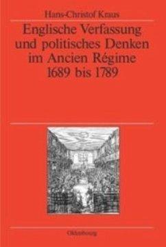 Englische Verfassung und politisches Denken im Ancien Régime - Kraus, Hans-Christof
