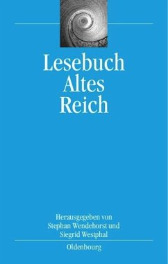 Lesebuch Altes Reich - Wendehorst, Stephan / Westphal, Siegrid (Hgg.)