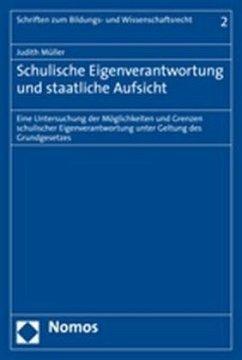 Schulische Eigenverantwortung und staatliche Aufsicht - Müller, Judith