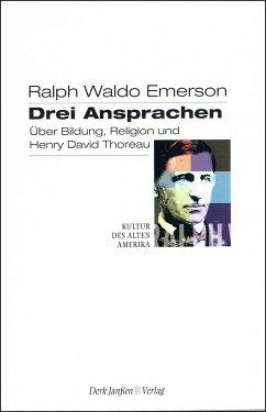 Drei Ansprachen - Emerson, Ralph Waldo