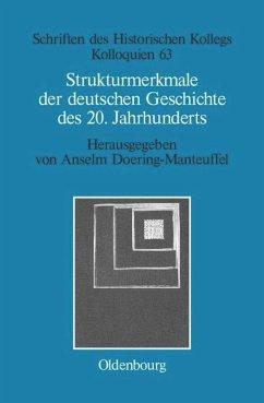 Strukturmerkmale der deutschen Geschichte des 20. Jahrhunderts - Doering-Manteuffel, Anselm (Hrsg.)