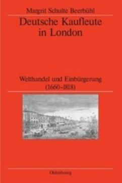 Deutsche Kaufleute in London - Schulte Beerbühl, Margrit