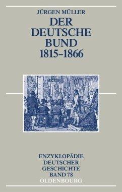 Der Deutsche Bund 1815-1866 - Müller, Jürgen
