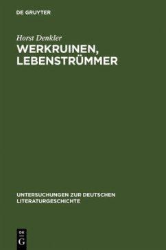 Werkruinen, Lebenstrümmer - Denkler, Horst