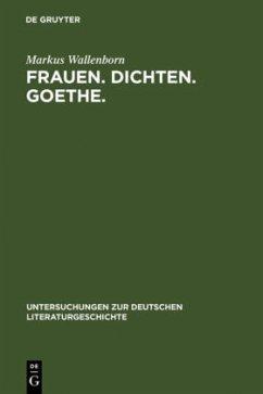 Frauen. Dichten. Goethe.
