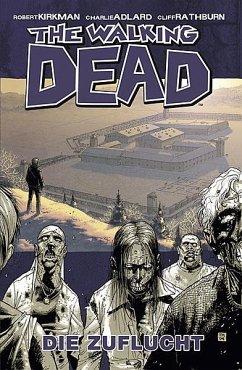 Die Zuflucht / The Walking Dead Bd.3 - Kirkman, Robert