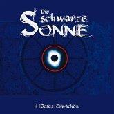 Böses Erwachen, 1 Audio-CD / Die schwarze Sonne, Audio-CDs Tl.2