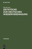 Zeitstücke zur deutschen Wiedervereinigung