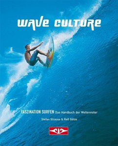 Wave Culture - Faszination Surfen - Strauss, Stefan; Götze, Ralf