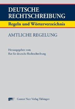 Deutsche Rechtschreibung. Regeln und Wörterverzeichnis. Amtliche Regelung - Rat für deutsche Rechtschreibung (Hrsg.)