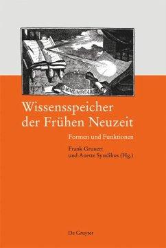 Erschließen und Speichern von Wissen in der Frühen Neuzeit - Grunert, Frank / Syndikus, Anette (Hrsg.)