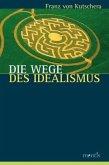 Die Wege des Idealismus