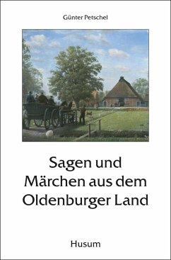 Sagen und Märchen aus dem Oldenburger Land