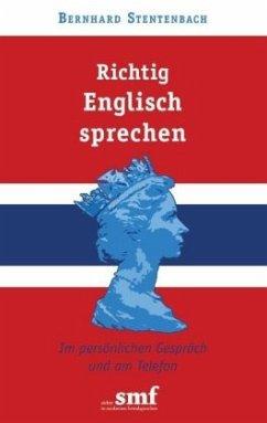 Richtig Englisch sprechen - Stentenbach, Bernhard