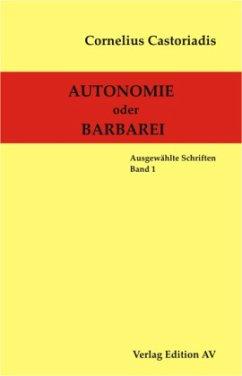Autonomie oder Barbarei - Castoriadis, Cornelius