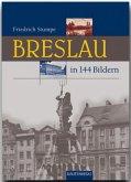 Breslau in 144 Bildern