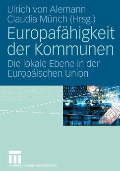 Europafähigkeit der Kommunen - Alemann, Ulrich von / Münch, Claudia (Hgg.)
