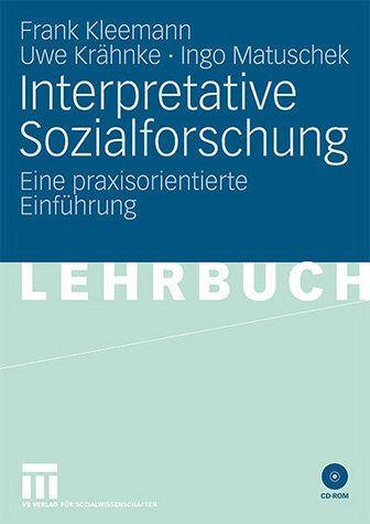 Interpretative Sozialforschung - Kleemann, Frank / Krähnke, Uwe / Matuschek, Ingo