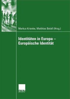 Identitäten in Europa - Krienke, Markus / Belafi, Matthias (Hgg.)