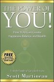The Power of You!: How You Can Create Happiness, Balance, and Wealth