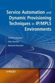 Service Automation and Dynamic Provisioning Techniques in IP / Mpls Environments