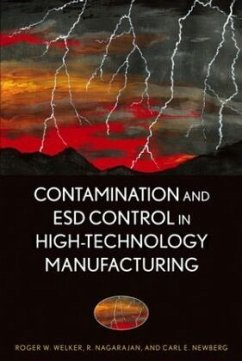 Contamination and Esd Control in High-Technology Manufacturing - Welker, Roger W.;Nagarajan, R.;Newberg, Carl E.