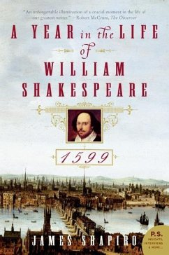 A Year in the Life of William Shakespeare - Shapiro, James S.