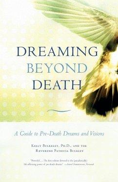 Dreaming Beyond Death - Bulkeley, Kelly;Bulkley, Patricia Rev.
