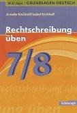 Grundlagen Deutsch. Rechtschreibung üben 7./8. Schuljahr/Mit Lösungen
