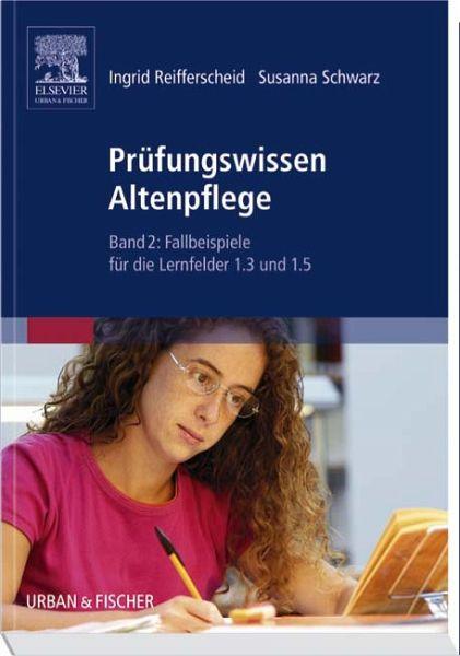 Prüfungswissen Altenpflege - Reifferscheid, Ingrid; Schwarz, Susanna