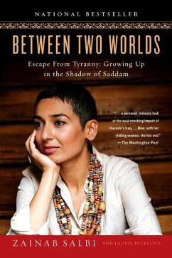 Between Two Worlds: Escape from Tyranny: Growing Up in the Shadow of Saddam - Salbi, Zainab; Becklund, Laurie