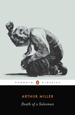 Death of a Salesman: Certain Private Conversations in Two Acts and a Requiem - Miller, Arthur