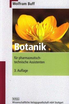 Botanik für pharmazeutisch-technische Assistenten - Buff, Wolfram