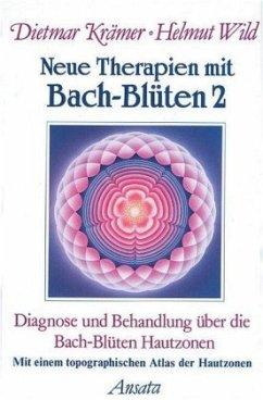 Neue Therapien mit Bach-Blüten 2 - Krämer, Dietmar