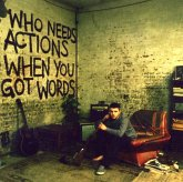 Who Needs Actions When You Got Words