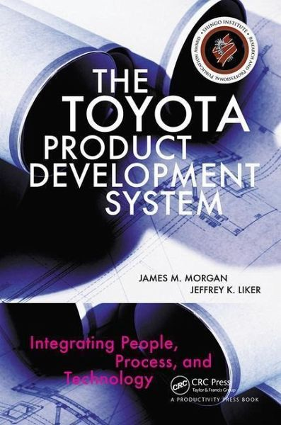 The Toyota Product Development System - Morgan, James M.; Liker, Jeffrey K.