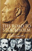 The Road to Stockholm. Nobel Prizes, Science, and Scientists
