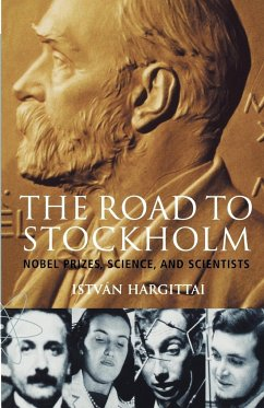 The Road to Stockholm. Nobel Prizes, Science, and Scientists - Hargittai, I.