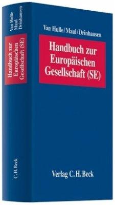 Handbuch zur Europäischen Gesellschaft (SE) - Drinhausen, Florian; Hulle, Karel van; Maul, Silja