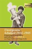 Unvergessene Schulzeit 3. 1914 - 1945