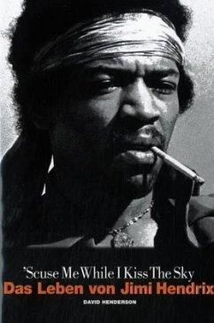 ´Scuse Me While I Kiss the Sky, Das Leben von Jimi Hendrix