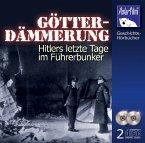 Götterdämmerung. Hitlers letzte Tage im Führerbunker, 2 Audio-CDs