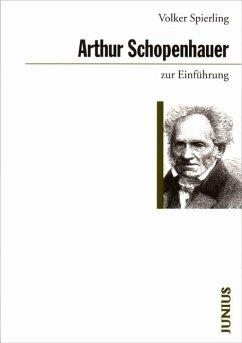 Arthur Schopenhauer zur Einführung - Spierling, Volker