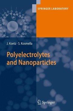 Polyelectrolytes and Nanoparticles - Kötz, Joachim; Kosmella, Sabine