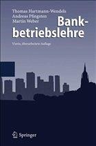 Bankbetriebslehre - Hartmann-Wendels, Thomas / Pfingsten, Andreas / Weber, Martin